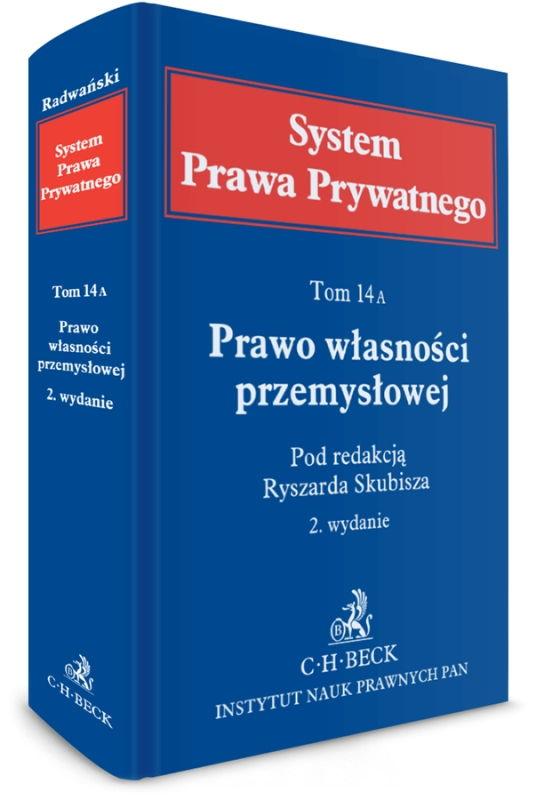System Prawa Prywatnego. Prawo własności przemysłowej Tom 14A podred. Ryszarda Skubisza