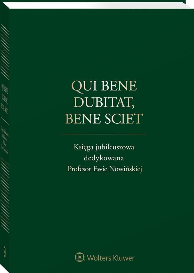 Qui Bene Dubitat, Bene Sciet. Księga jubleuszowa dedykowana Profesor Ewie Nowińskiej