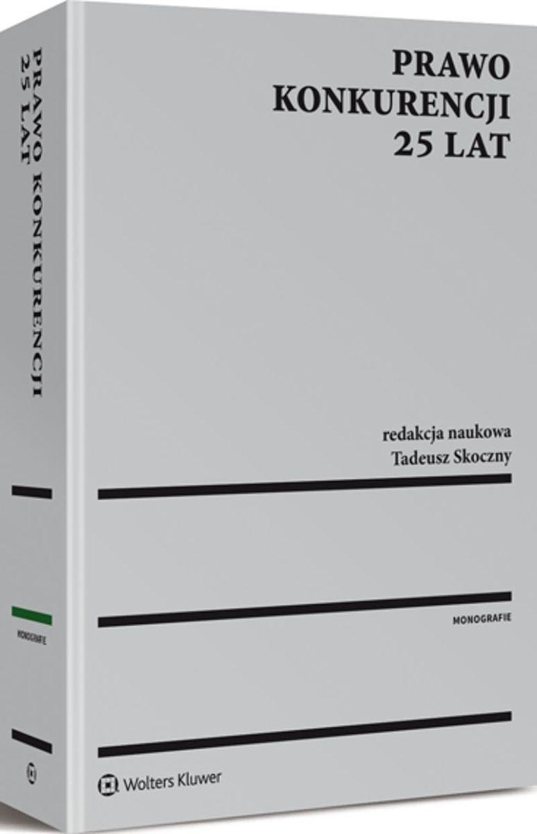 Prawo Konkurencji 25 lat podred. Tadeusza Skocznego