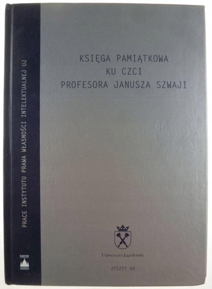 Księga pamiątkowa ku czci profesora Janusza Szwaji