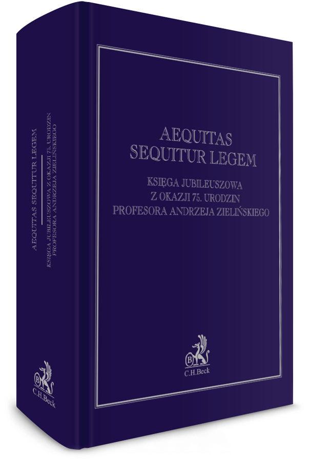 aequitas-sequitur-legem-ksiega-jubileuszowa-z-okazji-75-urodzin-prof-andrzeja-zielinskiego