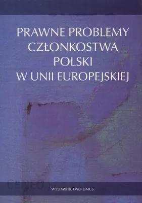 Prawne problemy członkostwa Polski wUnii Europejskiej