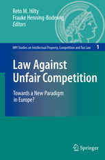 Law Against Unfair Competition. Towards aNew Paradigm in Europe?