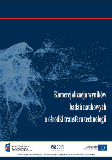 Komercjalizacja wyników badań naukowych aośrodki transferu technologii