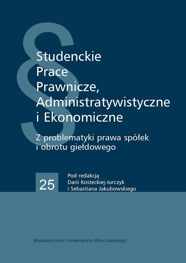 Studenckie Prace Prawnicze, Administratywistyczne iEkonomiczne. Zeszty 25