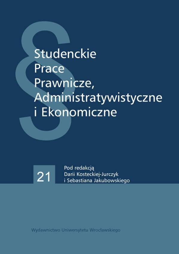 Studenckie Prace Prawnicze, Administratywistyczne iEkonomiczne. Zeszyt 21