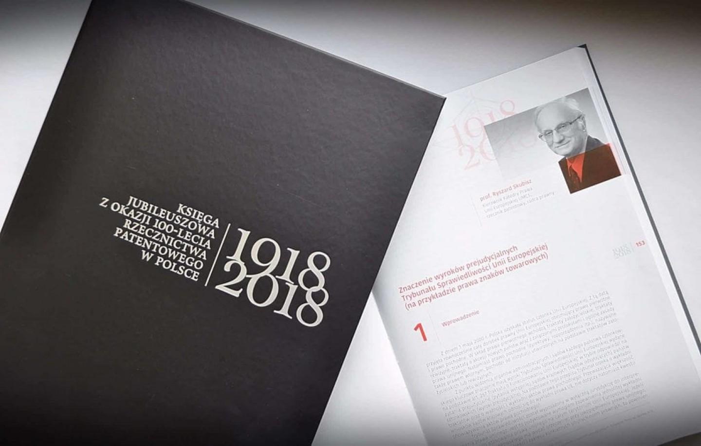 Księga Jubileuszowa z Okazji 100-lecia Rzecznictwa Patentowego w Polsce