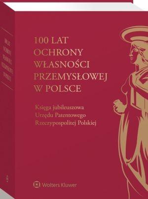 100 lat Ochrony Własności Przemysłowej w Polsce