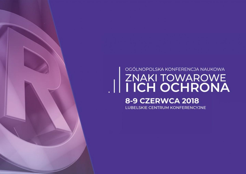Ogólnopolska Konferencja Naukowa Znaki Towarowe i Ich Ochrona. 8-9 czerwca 2018 r.
